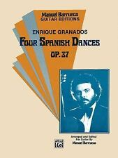 FOUR SPANISH DANCES, OP. 37 - GRANADOS, ENRICO (EDT)/ BARRUECO, MANUEL (CON) - N
