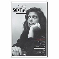Susan Sontag: The Complete Rolling Stone Interview by Jonathan Cott...