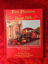From Plantation to Theme Park Disneyland Railroad Book Steve DeGaetano Signed