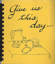 *OCEANSIDE CA 1987 METHODIST CHURCH COOK BOOK *GIVE US THIS DAY *CALIFORNIA RARE