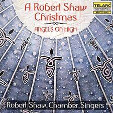 Robert Shaw Chamber Singers - Angels On High  A Robert Shaw Christmas [CD]