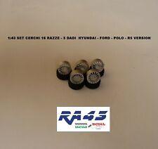 1/43 Set ruote cerchi gomme Wheels rims tire Hyundai Ford Volkswagen R5 version