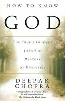 How To Know God: The Soul's Journey into the ... by Chopra, Dr Deepak 0712670351