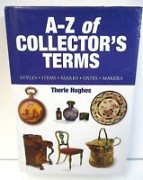 A - Z OF COLLECTORS TERMS BOOK - BY THERLE HUGHES - HARDBACK - 2001