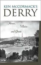 Ken McCormack's Derry: Heroes, Villains and Ghosts-ExLibrary