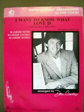 DAN COATES SIMPLIFIED PIANO ARRANGEMENT I WANT TO KNOW WHAT LOVE IS