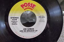 45=JOE SIMON ARE WE BREAKING UP / BABY WHEN LOVE IS IN YOUR HEART POSSE RECORDS