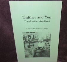 THITHER and YON ~ Eleanor D Brosnan-Hodge. Travel Sketchbook sc  SIGNED  in MELB