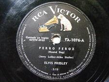 ELVIS PRESLEY Rca Victor 1A-1076 ARGENTINA 78rpm  PERRO FEROZ / NO SEAS CRUEL