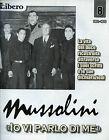 """* MUSSOLINI """" IO VI PARLO DI ME """" FASC.N°8 by LIBERO - Raccontata da V. FELTRI"""