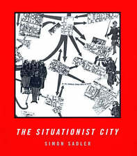 NEW The Situationist City (MIT Press) by Simon Sadler