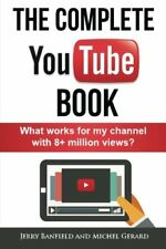 The Complete YouTube Book: What Works for My Channel with 8+ Million Views? b…