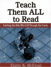 Teach Them ALL to Read: Catching the Kids Who Fall Through the Cracks, Elaine K.