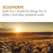 Peter Sculthorpe : Sculthorpe: Earth Cry/Sonata for Strings No. 3/Djilile/...