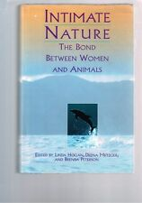 Intimate Nature: The Bond Between Women and Animals by Hogan, Metzger (Hardback)