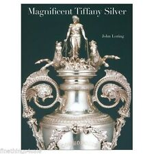 MAGNIFICENT TIFFANY SILVER by JOHN LORING  Hardcover  with DJ - VERY NICE COND.