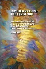 Icptheory. Com : The First 100 - A Compendium to Igniting an East-West...