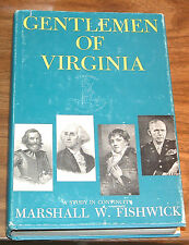 MARSHALL W.FISHWICK Gentlemen Of Virginia *SIGNED*1st HCDJ A Study In Continuity