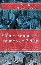 Como Cambiar Tu Mundo en 7 Dias by Peter Jansen (2016, Paperback, Large Type)