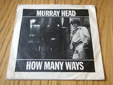 "MURRAY HEAD - HOW MANY WAYS    7"" VINYL PS"