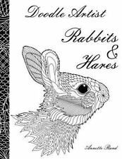 Doodle Artist - Rabbits and Hares : A Colouring Book for Grown Ups: By Rand, .
