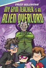 My Gym Teacher Is an Alien Overlord-ExLibrary