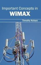 Important Concepts in Wimax (2015, Hardcover)