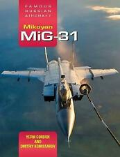 Famous Russian Aircraft: Mikoyan MiG-31, Gordon, Yefim (Author)