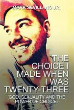 The Choice I Made When I Was Twenty-Three : (God, Sexuality and the Power of...