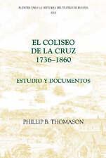 El Coliseo de la Cruz: 1736-1860: Estudio y documentos (Fuentes para la historia