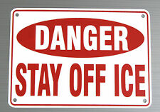 """""""DANGER STAY OFF ICE"""" WARNING  SIGN, METAL, HEAVY DUTY ALUMINUM"""