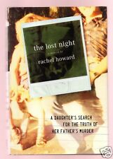 LOST NIGHT-TRUTH OF FATHERS MURDER-RACHEL HOWARD SIGNED -UNREAD-VERY GOOD COND