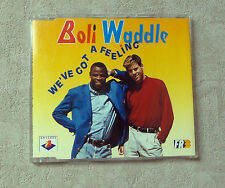 "CD AUDIO MUSIQUE INT/ BOLI & WADDLE ""WE'VE GOT A FEELING"" CD MAXI-SINGLE 1991 3T"