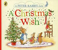 Peter Rabbit: A Christmas Wish (Peter Rabbit Tales) by Potter, Beatrix, NEW Book