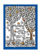 Thankful For: Intricate Coloring Book For Adults Thankfulness E... Free Shipping