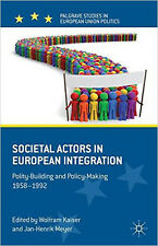 Societal Actors in European Integration: Polity-Building and Policy-making 1958-