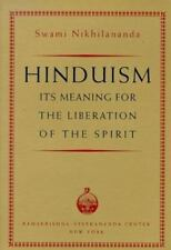 Hinduism : Its Meaning for the Liberation of the Spirit , Nikhilananda, Swami