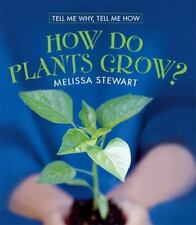 How Do Plants Grow? (Tell Me Why, Tell Me How), Stewart, Melissa, Good Book