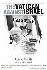 The Vatican Against Israel : J'accuse by Giulio Meotti (2013, Paperback)