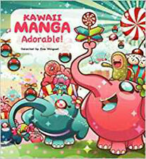 Kawaii Manga: Adorable!, Minguet, Eva, Excellent Book