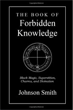 """""""The Book of Forbidden Knowledge"""" By: Johnson Smith Paperback – September 15, 20"""