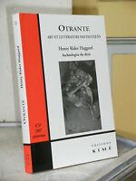 REVUE OTRANTE N°21 - HENRY RIDER HAGGARD ARCHEOLOGIE DU DESIR