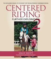 Centered Riding 2: Further Exploration: By Swift, Sally