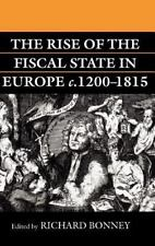 The Rise of the Fiscal State in Europe, C. 1200-1815 (1999, Hardcover)