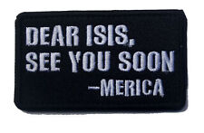 DEAR ISIS , INFIDEL PATCH ARMY MORALE TACTICAL MORALE BADGE PATCH