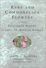 Rare and Commonplace Flowers: The Story of Elizabeth Bishop and Lota de Macedo S