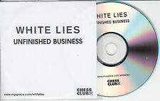 WHITE LIES Unfinished Business 2008 UK 1-trk promo test CD Chess Club