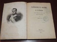 Napoleone il grande e l'Italia, cenni stori dal 1796 al 1814 - Milano 1859