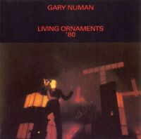 Gary Numan - Living Ornaments 80 [CD]