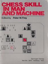 CHESS SKILL IN MAN AND MACHINE  FREY PETER W. SKIRA 1983